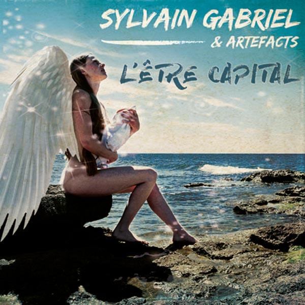 Sylvain Gabriel L'Être Capital